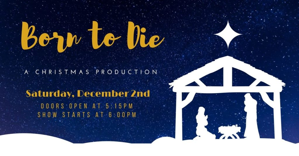 Born to Die: A Christmas Production @ Abiding Place Ministries